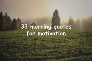 33 morning quotes for motivation